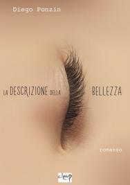 La descrizione della bellezza. Il nuovo libro di Diego Ponzin